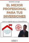 aprende a escoger EL MEJOR PROFESIONAL PARA TUS INVERSIONES. The best professional for your real estate investments HOUSES (SPANISH VERSION): Un Propi Cover Image