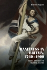 Manliness in Britain, 1760-1900: Bodies, Emotion, and Material Culture (Studies in Design and Material Culture) Cover Image