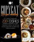Copycat Recipes Making: Learn how to cook all the tasty and delicious recipes from the world's most famous restaurants. The complete cookbook Cover Image