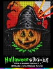 Trick or Treat Halloween Color by Numbers for Adults: Mosaic Coloring Book Stress Relieving Design Puzzle Quest Cover Image