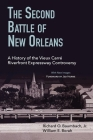 The Second Battle of New Orleans: A History of the Vieux Carre Riverfront Expressway Controversy Cover Image