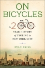 On Bicycles: A 200-Year History of Cycling in New York City Cover Image