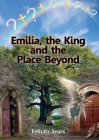 Emilia, the King and the Place Beyond Cover Image