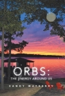 Orbs: the Energy Around Us Cover Image