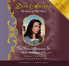 Dear America: The Fences Between Us - Audio Library Edition Cover Image