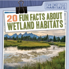 20 Fun Facts about Wetland Habitats Cover Image