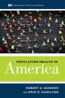 Population Health in America (Sociology in the Twenty-First Century #5) Cover Image