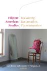 Filipinx American Studies: Reckoning, Reclamation, Transformation Cover Image