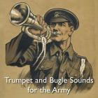 Trumpet and Bugle Sounds for the Army: With Words also Bugle Marches Cover Image