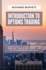 Introduction to Options Trading: Enter the World of Options Trading on the Right Foot. Learn the Basic Concepts and Set the Foundation for Your Succes Cover Image