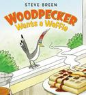 Woodpecker Wants a Waffle Cover Image