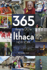 365 Things to Do in Ithaca, New York: Complete Insider's Guide to All Things Ithaca Cover Image
