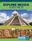 Explore Mexico: 12 Key Facts (Country Profiles) Cover Image