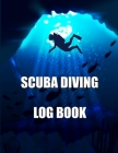 Scuba Diving Log Book: Diving Logbook for Beginner, Intermediate, and Experienced Divers, Log Your Awesome Dives Cover Image