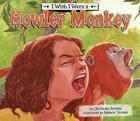 I Wish I Were a Howler Monkey (I Wish I Were A... (Magic Wagon)) Cover Image