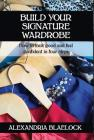 Build Your Signature Wardrobe: How to look good and feel confident in four steps Cover Image