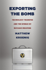 Exporting the Bomb (Cornell Studies in Security Affairs) Cover Image