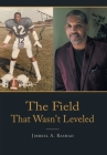 The Field That Wasn't Leveled Cover Image