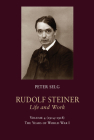 Rudolf Steiner, Life and Work: Volume 4: 1914-1918: The Years of World War I Cover Image