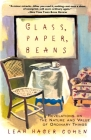 Glass, Paper, Beans: Revolutions on the Nature and Value of Ordinary Things Cover Image
