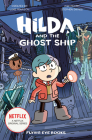 Hilda and the Ghost Ship: Hilda Netflix Tie-In 5 (Hilda Tie-In #5) Cover Image