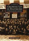 Growing Up in Baltimore: A Photographic History Cover Image