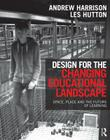 Design for the Changing Educational Landscape: Space, Place and the Future of Learning Cover Image