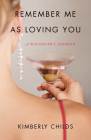 Remember Me as Loving You: A Daughter's Memoir Cover Image
