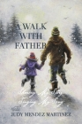 A Walk With Father: Sharing My Story, Singing My Song Cover Image
