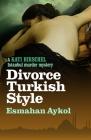 Divorce Turkish Style (Kati Hirschel Murder Mystery) Cover Image