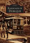 Railroads of Dubuque Cover Image