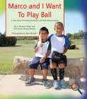 Marco and I Want to Play Ball: A True Story Promoting Inclusion and Self-Determination (Finding My Way) Cover Image