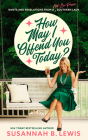 How May I Offend You Today?: Rants and Revelations from a Not-So-Proper Southern Lady Cover Image