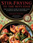 Stir-Frying to the Sky's Edge: The Ultimate Guide to Mastery, with Authentic Recipes and Stories Cover Image