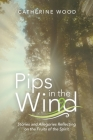 Pips in the Wind: Stories and Allegories Reflecting on the Fruits of the Spirit Cover Image