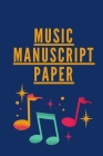 Music Manuscript Paper: Music Notebook For Teens & Kids Cover Image