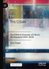 Ten Crises: The Political Economy of China's Development (1949-2020) Cover Image