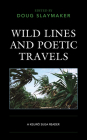 Wild Lines and Poetic Travels: A Keijiro Suga Reader (New Studies in Modern Japan) Cover Image