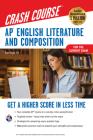 Ap(r) English Literature & Composition Crash Course, Book + Online: Get a Higher Score in Less Time (Advanced Placement (AP) Crash Course) Cover Image