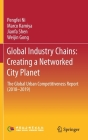 Global Industry Chains: Creating a Networked City Planet: The Global Urban Competitiveness Report (2018-2019) Cover Image