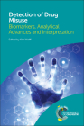 Detection of Drug Misuse: Biomarkers, Analytical Advances and Interpretation Cover Image
