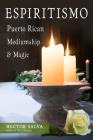 Espiritismo: Puerto Rican Mediumship & Magic Cover Image