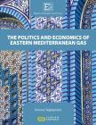 Energy Scenarios and Policy Volume III: The Politics and Economics of Eastern Mediterranean Gas Cover Image