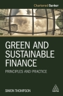 Green and Sustainable Finance: Principles and Practice (Chartered Banker #6) Cover Image
