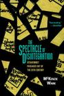 The Spectacle of Disintegration: Situationist Passages out of the Twentieth Century Cover Image
