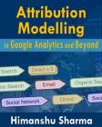 Attribution Modelling in Google Analytics and Beyond Cover Image