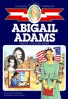 Abigail Adams: Girl of Colonial Days (Childhood of Famous Americans) Cover Image