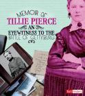 Memoir of Tillie Pierce: An Eyewitness to the Battle of Gettysburg (First-Person Histories) Cover Image