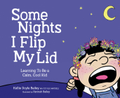 Some Nights I Flip My Lid: Learning to Be a Calm, Cool Kid Cover Image