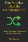 Das Projekt: Digitale Transformation: